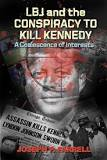 Lbj and Conspiracy to Kill Kennedy: A Coalescence of Interests